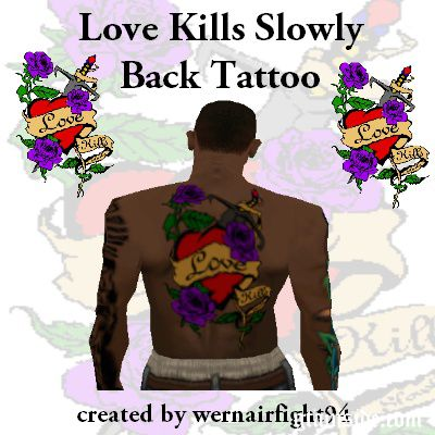 Love Kills Slowly Back Tattoo