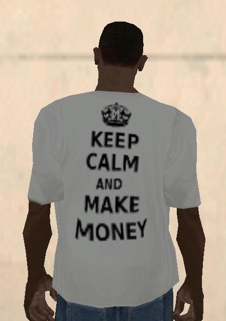 Gta San Andreas Fler Keep Calm And Make Money Shirt Mod