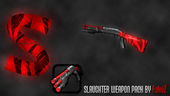 SLAUGHTER Weapon Pack