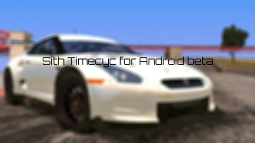 Sith Timecyc Beta for Android