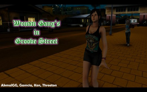 Woman Gang's in Groove Street
