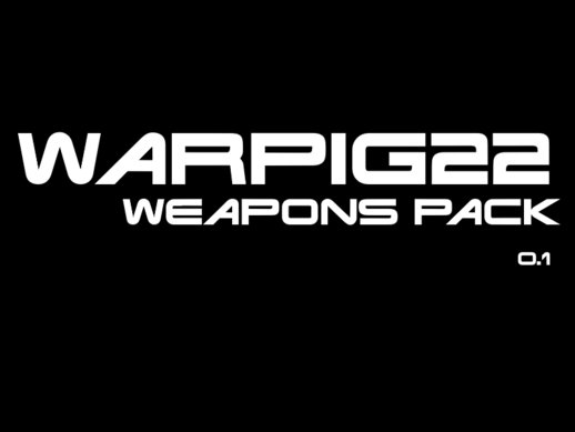 WarPig22 Weapons Pack 0.1