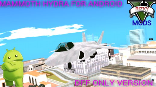 GTA V Mammoth Hydra Dff Only For Android