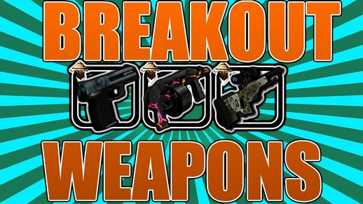 BREAKOUT Weapon Pack +