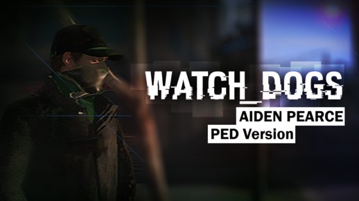 [PED] Aiden Pearce from WATCH_DOGS UPDATED