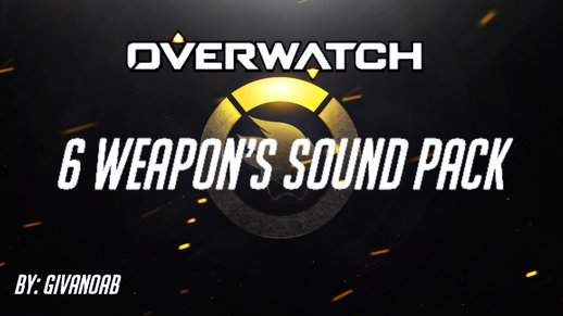 Overwatch 6 Weapon Sounds Pack
