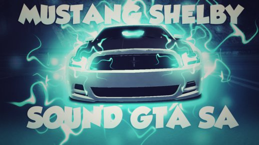 Mustang Shelby Sound Mod