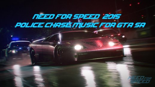 Need For Speed 2015 Police Chase Music For GTA SA