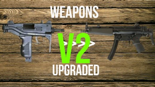 Weapons Upgraded v2