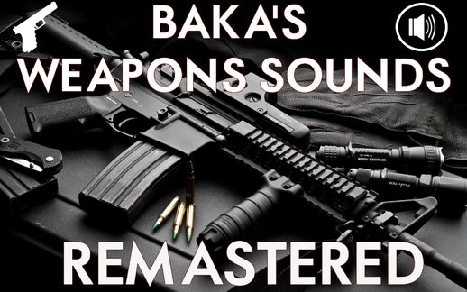 Baka's Weapons Sounds [REMASTERED]