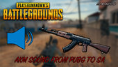 AKM Sound from PUBG to SA