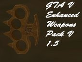 GTA V Enhanced Weapons Pack V1.5
