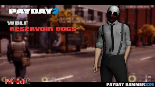 PAYDAY 2 Wolf Reservoir Dogs [Fan Made]
