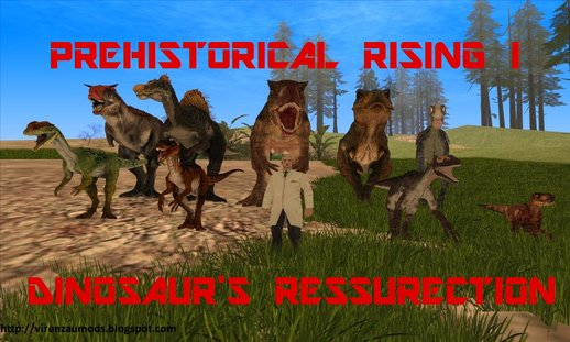 Prehistorical Rising I: Dinosaur's Ressurection DYOM