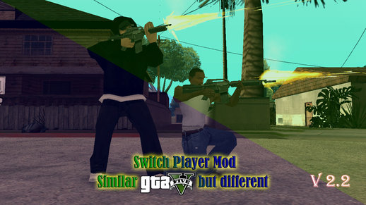 Switch Player Mod Similar GTA V But Different V. 2.2