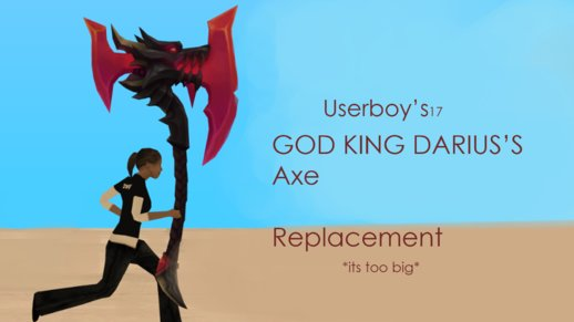 King God Darius's Axe Replacement