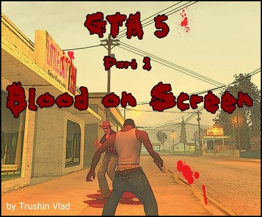 GTA 5 Blood on Screen for San Andreas Part 2