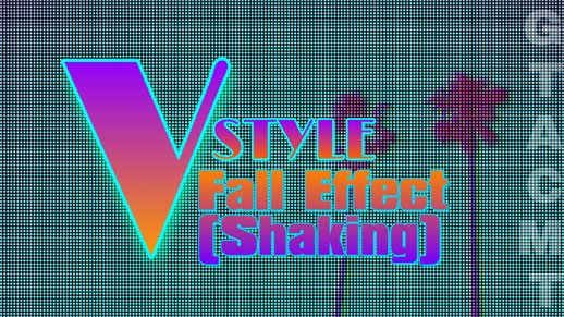 V Style Fall Effect (shaking)